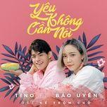 yeu khong can noi (single) - tino, bao uyen