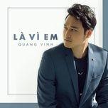 la vi em (single) - quang vinh