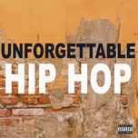 unforgettable hip hop (explicit version) - v.a