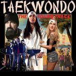 taekwondo (original motion picture soundtrack) (ep) - walk off the earth