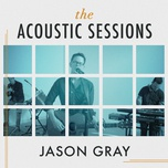 the acoustic sessions (ep) - jason gray