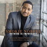 nothing is impossible - smokie norful