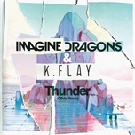 thunder (official remix) (single) - imagine dragons, k.flay