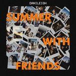 summer with friends - danileigh