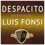 despacito (version banda) (single) - luis fonsi, la bandononona clave nueva de max peraza