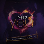 i need you (single) - drei ros, marvelus fame, bel
