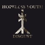 disgust - hopeless youth