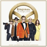 kingsman: the golden circle (original motion picture score)  - henry jackman, matthew margeson