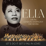 let's do it (let's fall in love) (single) - ella fitzgerald, london symphony orchestra