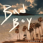 bad boy (single) - ernest k.