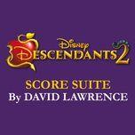 descendants 2 score suite (from descendants 2) (single) - david lawrence