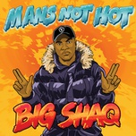 man's not hot (single) - big shaq