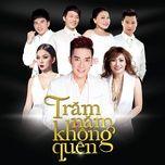 tram nam khong quen - quang ha live concert - quang ha