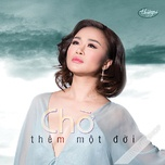 cho them mot doi (thuy nga cd 585) - v.a