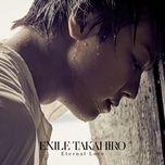 eternal love (single) - exile takahiro