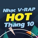 nhac v-rap hot thang 10/2017 - v.a