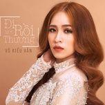 di roi moi thuong (single) - vo kieu van