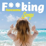 f**king awesome songs - v.a