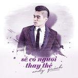 se co nguoi thay the (neu ta con ben nhau ost) (single) - andy quach