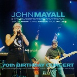 70th birthday concert - john mayall, the bluesbreakers, eric clapton, chris barber, mick taylor