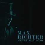 henry may long (original motion picture soundtrack) - max richter