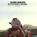 boy in the picture (remixes) - kid creme, jolyon petch