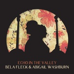 if i could talk to a younger me (single) - bela fleck, abigail washburn