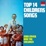 top 14 children's songs - max cryer and the children