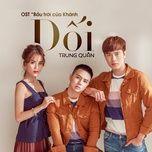 doi (bau troi cua khanh ost) (single) - trung quan idol