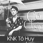 co chap (single) - knk to huy