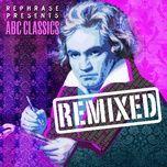 abc classics remixed - rephrase