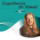 engenheiros do hawaii sem limite - engenheiros do hawaii