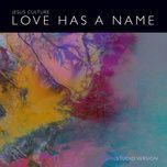 love has a name (studio version) (single) - jesus culture, kim walker-smith