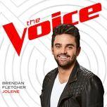 jolene (the voice performance) (single) - brendan fletcher