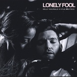 lonely fool (single) - kelly khumalo, kyle deutsch