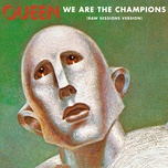 we are the champions (raw sessions version) (single) - queen