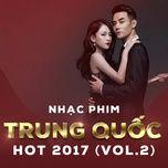 nhac phim trung quoc hot 2017 (vol. 2) - v.a