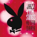jazz love songs after dark (playboy jazz series) - v.a