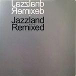 jazzland remixed - v.a
