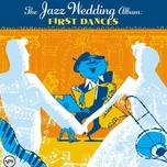 the wedding jazz album: first dances - v.a
