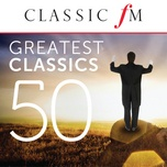 50 greatest classics by classic fm - v.a