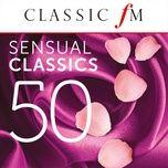 50 sensual classics (by classic fm) - v.a