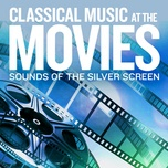 sounds of the silver screen: classical music at the movies - v.a