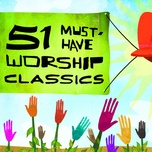 51 must have worship classics - v.a