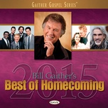 bill gaither's best of homecoming 2015 - v.a