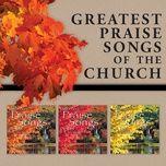 greatest praise songs of the church - v.a