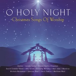 o holy night christmas songs of worship - v.a