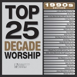 top 25 decade worship 1990's edition - v.a