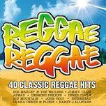 reggae reggae (40 classic reggae hits) - v.a