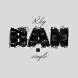 ban (single) - rhy